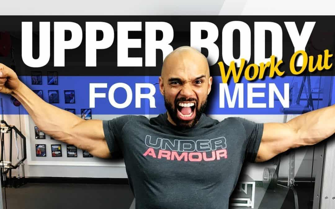Upper Body Workout For Men